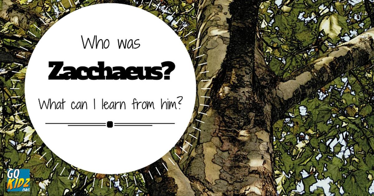 Who was Zacchaeus?